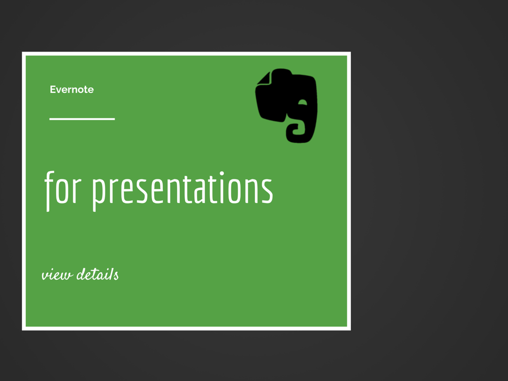 How I am using Evernote for Presentations now