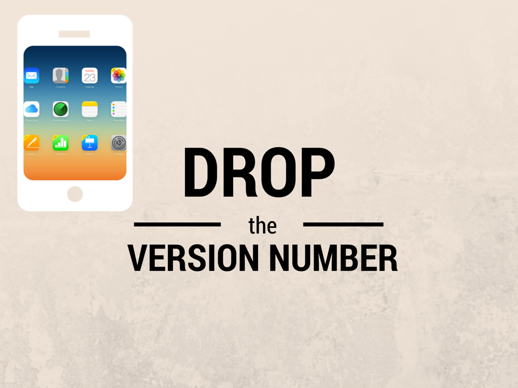 Drop the version number in next iPhone